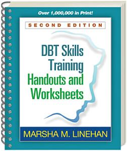 DBT Skills Training Handouts and Worksheets  Second Edition Book