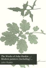 The Works of John Ruskin ...: Modern painters [including] General index, Bibliography, and notes [v.32] 1888
