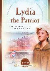 Lydia the Patriot: The Boston Massacre