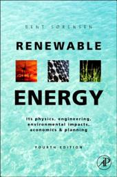 Renewable Energy: Physics, Engineering, Environmental Impacts, Economics and Planning, Edition 4