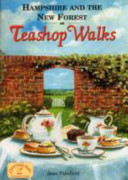 Hampshire and the New Forest Teashop Walks