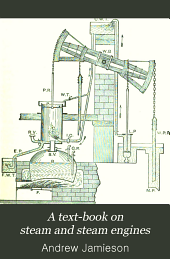 A Text-book on Steam and Steam Engines: Specially Arranged for the Use of Science and Art Students