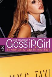 Gossip Girl 2: Ihr wisst genau, dass ihr mich liebt!