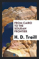 From Cairo to the Soudan Frontier