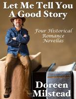 Let Me Tell You a Good Story  Four Historical Romance Novellas PDF