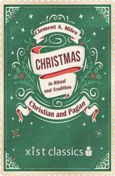 Christmas in Ritual and Tradition  Christian and Pagan PDF