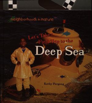 Let s Take a Field Trip to the Deep Sea PDF