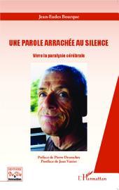 Une parole arrachée au silence: Vivre la paralysie cérébrale