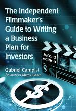 The Independent FilmmakerÕs Guide to Writing a Business Plan for Investors, 2d ed.