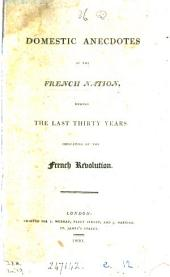 Domestic anecdotes of the French nation, during the last thirty years, indicative of the French revolution [by I. Disraeli.].