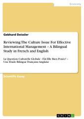 Reviewing The Culture Issue For Effective International Management – A Bilingual Study in French and English: La Question Culturelle Globale - Fût-Elle Bien Posée? – Une Étude Bilingue Française-Anglaise