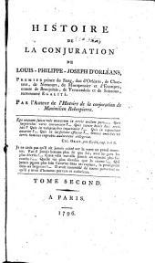Histoire de la conjuration de Louis-Philippe-Joseph d'Orléans ... surnommé Egalité: Volume2