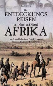 Die Entdeckungsreisen in Nord- und Mittelafrika von James Richardson, Adolf Overweg, Heinrich Barth und Eduard Vogel