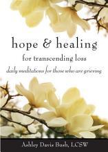 Hope   Healing for Transcending Loss PDF