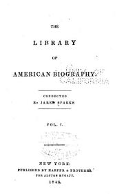 The Library of American Biography: Volume 1