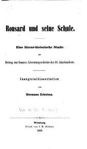 Ronsard und seine schule: Eine literar-historische studie als beitrag zur französ. literaturgeschichte des 16. jahrhunderts ...