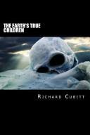 The Earth s True Children