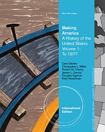 Making America  A History of the United States  Volume 1  To 1877  Brief PDF