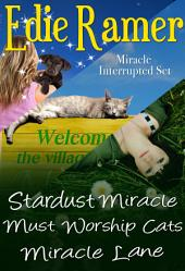 Miracle Interrupted Set: Books 1, 2 and 3, Contemporary Romance and More