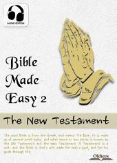 Bible Made Easy 2: The New Testament - AUDIO EDITION