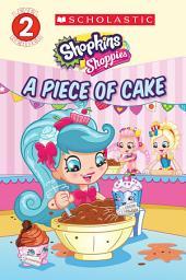 A Piece of Cake (Shopkins: Shoppies)