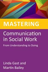Mastering Communication In Social Work Book PDF