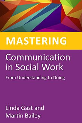 Mastering Communication in Social Work