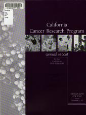 Cancer Research Program Annual Report to the California State Legislature ...