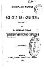 Diccionario manual de agricultura y ganadería españolas: Volumen 1