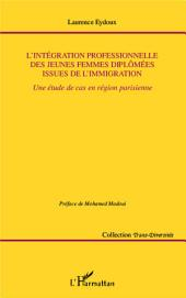 L'intégration professionnelle des jeunes femmes diplômées issues de l'immigration: Une étude de cas en région parisienne