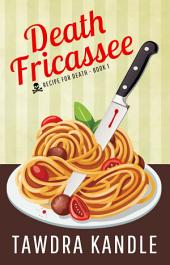 Death Fricassee: Recipe for Death, Book 1