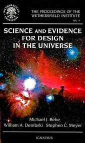 Science and Evidence for Design in the Universe: Papers Presented at a Conference Sponsored by the Wethersfield Institute, New York City, September 25, 1999