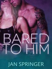 Bared To Him: A Tentacles Shape Shifter Erotic Romance