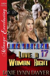 The American Soldier Collection 17: Love a Woman Right