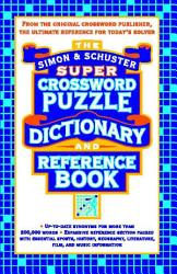 Simon   Schuster Super Crossword Puzzle Dictionary And Reference Book PDF