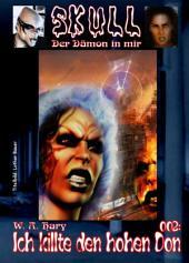 Skull 002: Ich killte den hohen Don: Der Dämon in mir