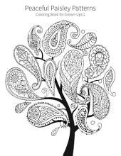 Peaceful Paisley Patterns Coloring Book for Grown-Ups 1