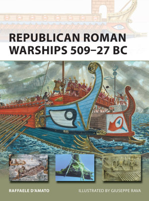 Republican Roman Warships 509   27 BC