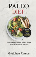 Paleo Diet Quick And Easy Recipes To Lose Weight And Live A Healthier Life Book PDF