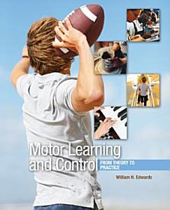 Motor Learning and Control  From Theory to Practice Book
