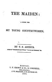 The Maiden: A Story for My Young Countrywomen