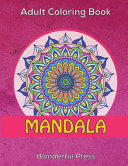 MANDALA Adult Coloring Book   50 Beautiful Classic Mandalas to Relieve Stress and to Achieve a Deep Sense of Calm and Well Being PDF