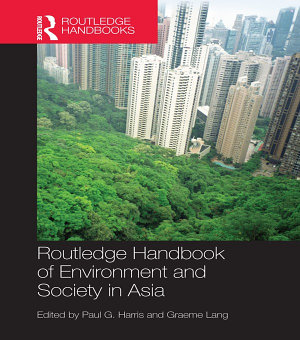 Routledge Handbook of Environment and Society in Asia