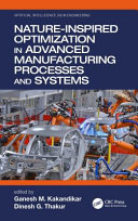Nature Inspired Optimization In Advanced Manufacturing Processes And Systems Book PDF