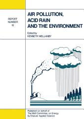 Air Pollution, Acid Rain and the Environment: Report Number 18