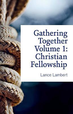 Gathering Together  Volume 1