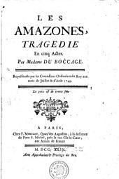 Les Amazones, tragédie en cinq actes....