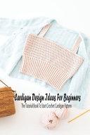 Cardigan Design Ideas For Beginners