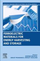 Ferroelectric Materials for Energy Harvesting and Storage PDF