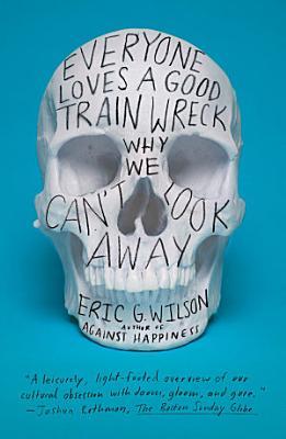 Everyone Loves a Good Train Wreck